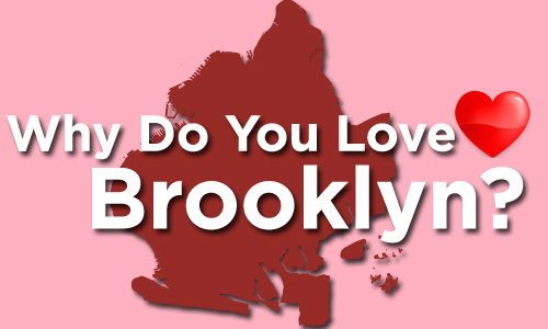 Why do you love Brooklyn?